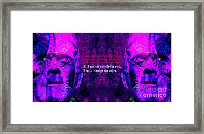 If I Cannot Satisfy The One I Will Indulge The Other 20130718 Long V2 Framed Print