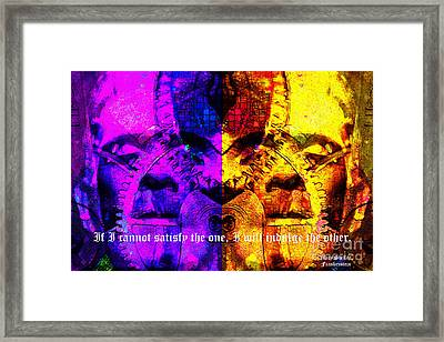 If I Cannot Satisfy The One I Will Indulge The Other 20130718 Text Framed Print