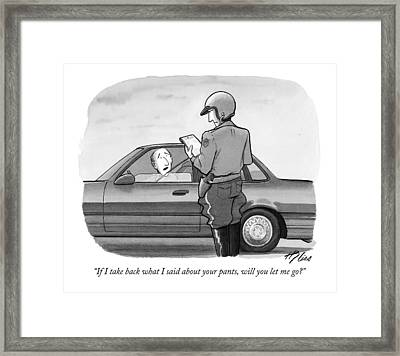 If I Take Back What I Said About Your Pants Framed Print by Harry Bliss