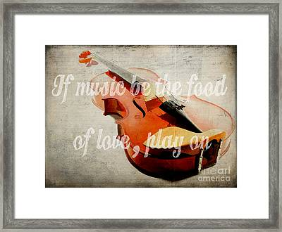 If Music Be The Food Of Love Play On Framed Print