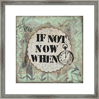 If Not Now When Inspirational Mixed Media Folk Art Framed Print