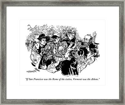 If San Francisco Was The Rome Of The Sixties Framed Print by William Hamilton