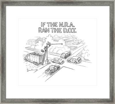If The Nra Ran The D.o.t Framed Print
