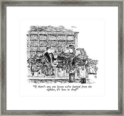 If There's Any One Lesson We've Learned Framed Print by Edward Koren