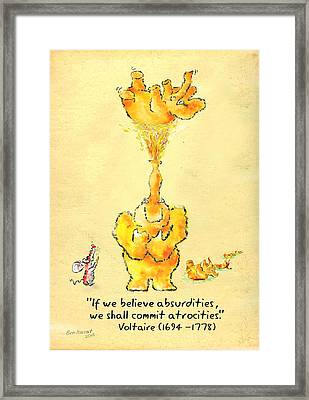 If We Believe Absurdities Framed Print by Ben Isacat