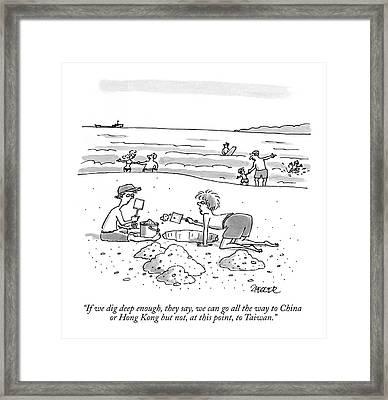 If We Dig Deep Enough Framed Print by Jack Ziegler