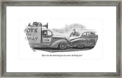 If We Lose This District By Just Two Votes Framed Print by Richard Decker