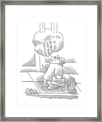'if You Can Read This You're Too Close.' Framed Print