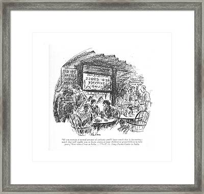 If You Exercise A Normal Amount Of Curiosity Framed Print