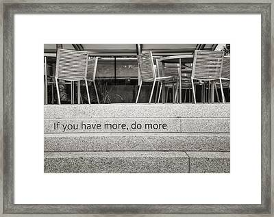 If You Have More Do More Framed Print by Ricky Barnard