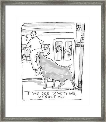If You See Something Framed Print by Michael Crawford
