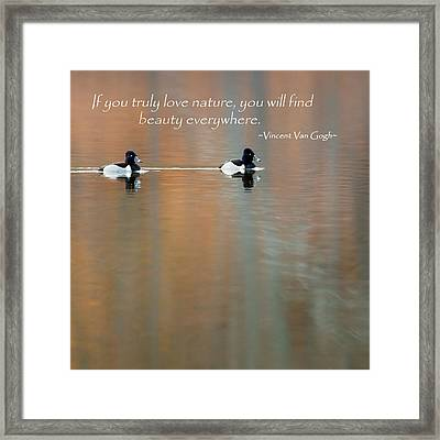 If You Truly Love Nature Square Framed Print