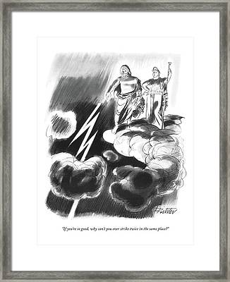 If You're So Good Framed Print