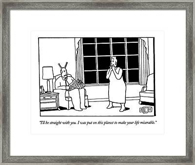 I'll Be Straight With You. I Was Put On This Framed Print by Bruce Eric Kaplan