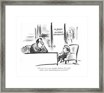 I'll Give It To You Straight Framed Print