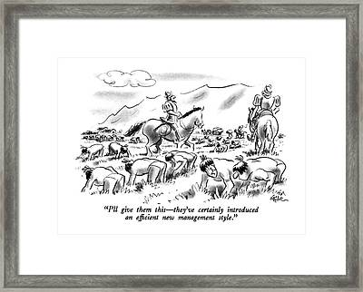 I'll Give Them This - They've Certainly Framed Print