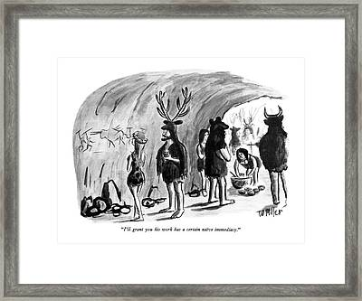 I'll Grant You His Work Has A Certain Na�ve Framed Print