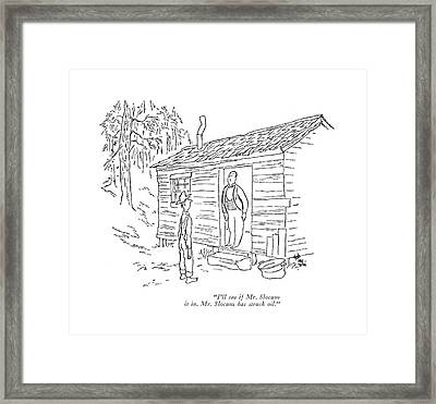 I'll See If Mr. Slocum Is In. Mr. Slocum Framed Print