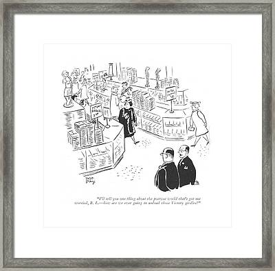 I'll Tell You One Thing About The Postwar World Framed Print by Robert J. Day