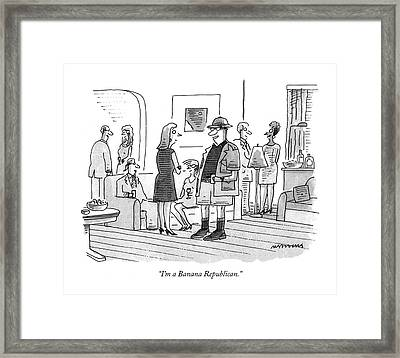 I'm A Banana Republican Framed Print by Mick Stevens
