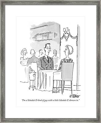 I'm A Schedule D Kind Of Guy With A Little Framed Print by Peter Steiner