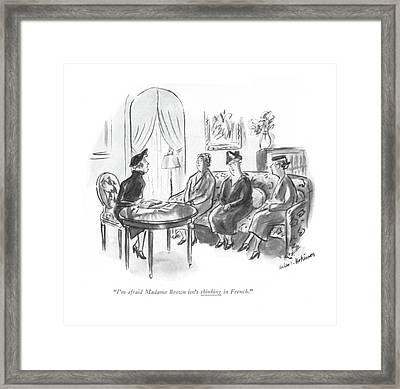 I'm Afraid Madame Brown Isn't Thinking In French Framed Print