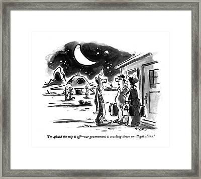 I'm Afraid The Trip Is Off - Our Government Framed Print by Lee Lorenz