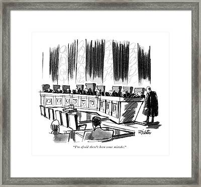 I'm Afraid There's Been Some Mistake Framed Print