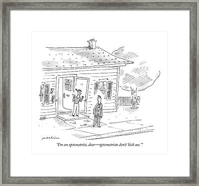 I'm An Optometrist Framed Print by Michael Maslin