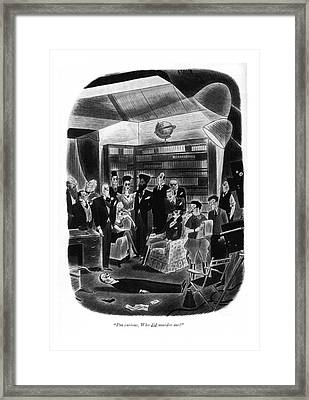 I'm Curious. Who Did Murder Me? Framed Print