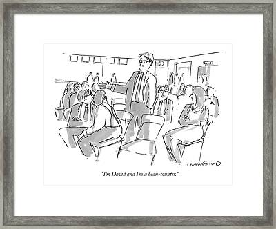 I'm David And I'm A Bean-counter Framed Print by Michael Crawford