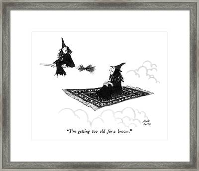 I'm Getting Too Old For A Broom Framed Print