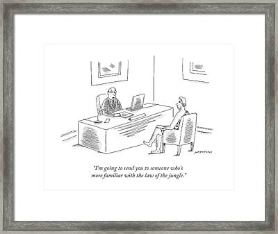 I'm Going To Send You To Someone Who's More Framed Print by Mick Steven