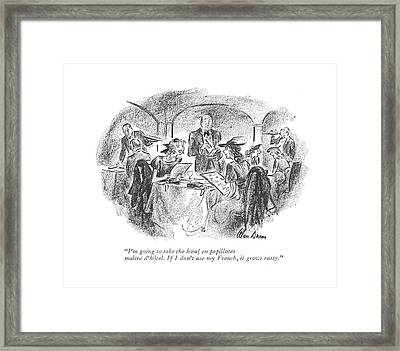I'm Going To Take The B�uf En Papillotes Maitre Framed Print