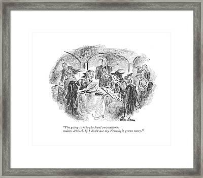 I'm Going To Take The B�uf En Papillotes Maitre Framed Print by Alan Dunn