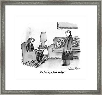 I'm Having A Pajama Day Framed Print by Victoria Roberts