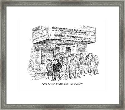 I'm Having Trouble With The Ending Framed Print by Edward Koren
