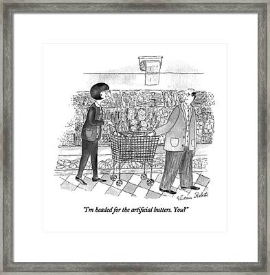 I'm Headed For The Artificial Butters. You? Framed Print by Victoria Roberts
