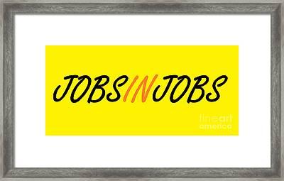 I'm In Between Jobs Framed Print by Eloise Schneider