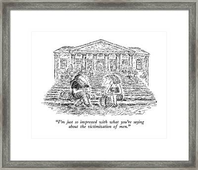 I'm Just So Impressed With What You're Saying Framed Print