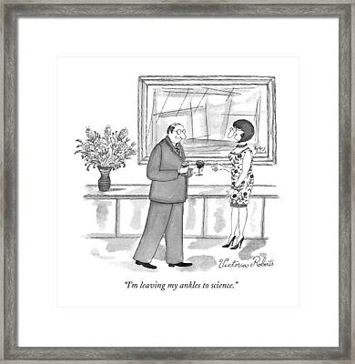 I'm Leaving My Ankles To Science Framed Print by Victoria Roberts