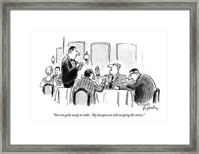 I'm Not Quite Ready To Order.  My Lawyers Framed Print by Mike Twohy