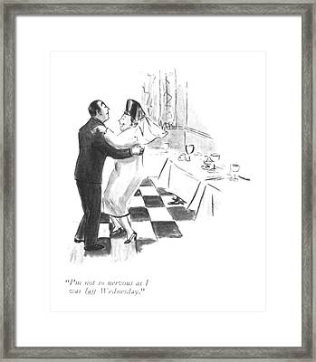 I'm Not So Nervous As I Was Last Wednesday Framed Print by Helen E. Hokinson