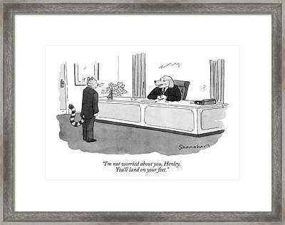 I'm Not Worried Framed Print