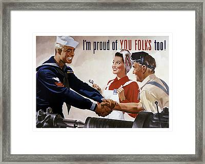 I'm Proud Of You Folks Too - Ww2 Framed Print by War Is Hell Store