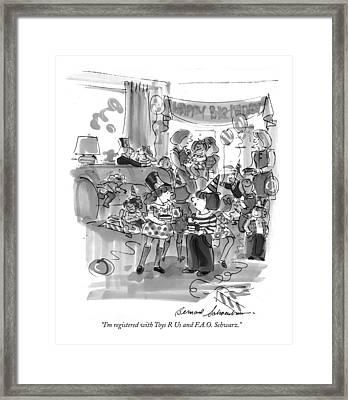 I'm Registered With Toys R Us And F.a.o. Schwarz Framed Print by Bernard Schoenbaum