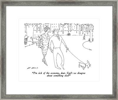 I'm Sick Of The Economy Framed Print