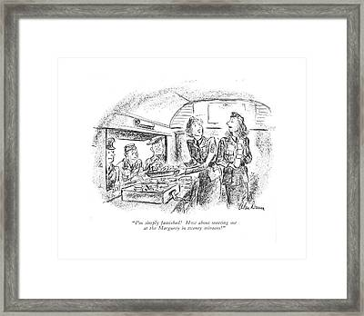 I'm Simply Famished! How About Meeting Framed Print