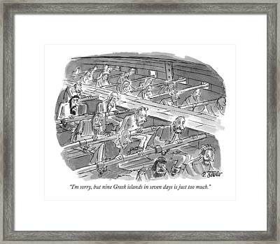I'm Sorry, But Nine Greek Islands In Seven Days Framed Print by Peter Steine