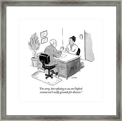 I'm Sorry, But Refusing To Use An Oxford Comma Framed Print
